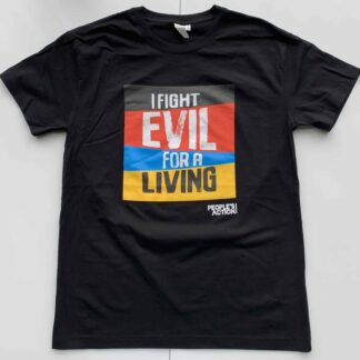 I Fight Evil for a Living Tshirt